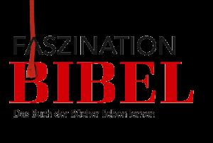 Faszination Bibel - Das besondere Magazin rund um die Bibel.